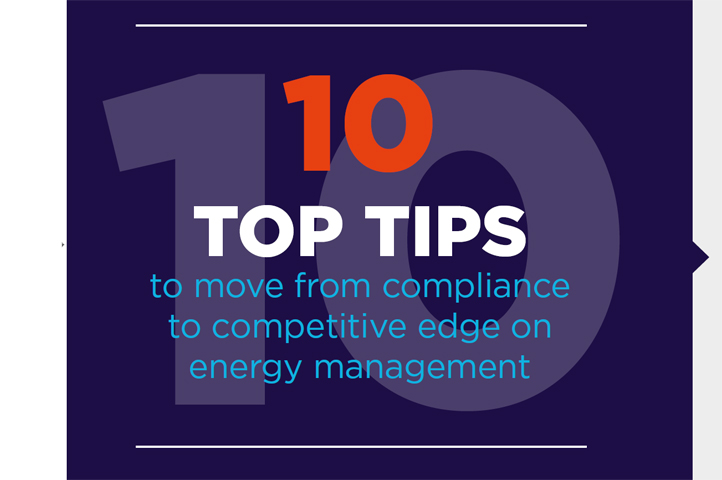 10 top tips to move from compliance to competitive edge on energy management - edie.net