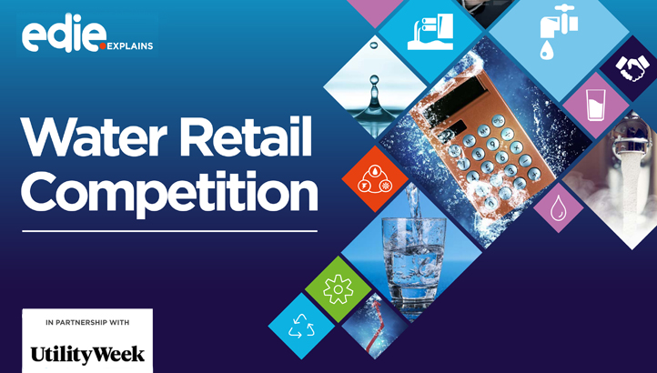 edie explains: Water retail competition - edie.net