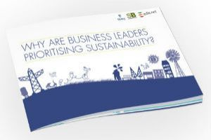 Why are business leaders prioritising sustainability? - edie.net