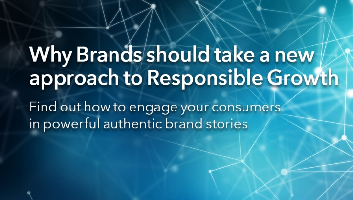 Why Brands should take a new digital approach to Responsible Growth