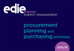 Energy management: procurement, planning and purchasing priorities 2015/16 - edie.net