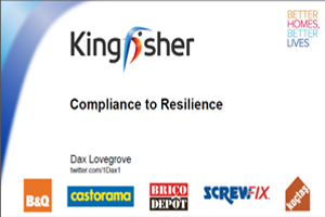 Kingfisher: Compliance to Resilience - edie.net