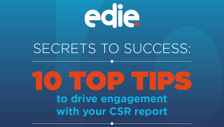 10 top tips to drive engagement with your CSR report - edie.net