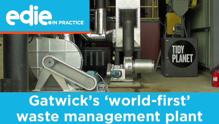 In practice: Gatwick Airport's 'world-first' waste management plant - edie.net