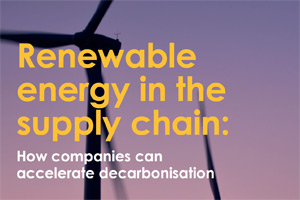Renewable energy in the supply chain - edie.net