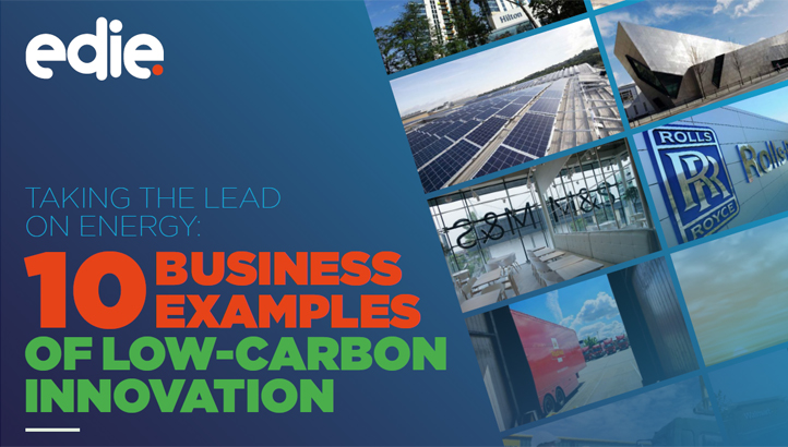 Taking the lead on energy: 10 business examples of low-carbon innovation - edie.net