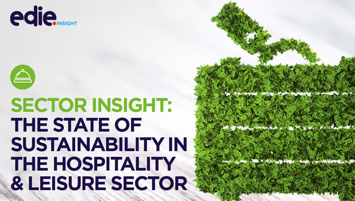 Sector insight: The state of sustainability in hospitality & leisure - edie.net