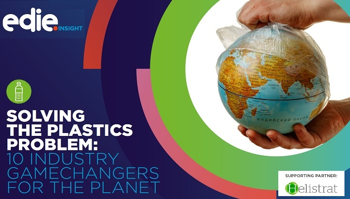 Solving the plastics problem: 10 industry gamechangers for the planet - edie.net
