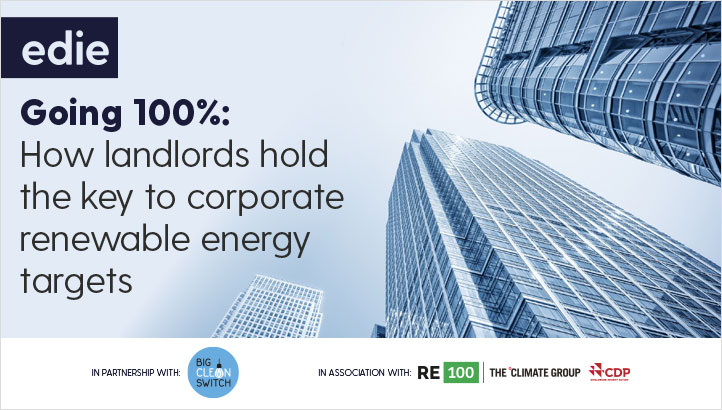 Going 100%: How landlords hold the key to corporate renewable energy targets - edie.net