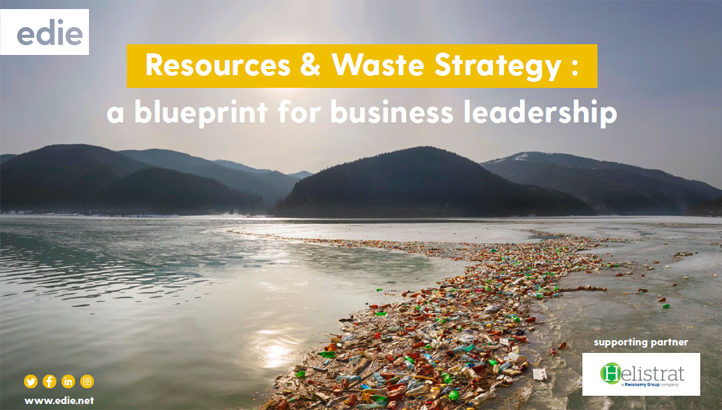 UK Resources & Waste Strategy: A blueprint for business leadership