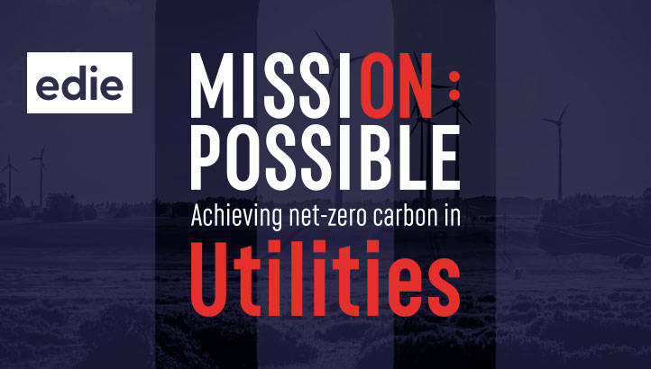 Mission Possible: Achieving net-zero carbon in Utilities - edie.net