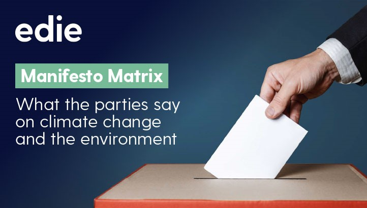 edie's General Election 2019 green policy manifesto matrix - edie.net
