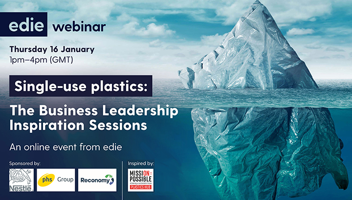 Single-use Plastics: The Business Leadership Inspiration Sessions (16 January 2020) - edie.net
