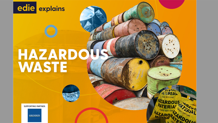 edie explains: Hazardous Waste - edie.net