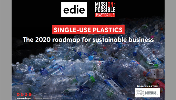 Single-use plastics: The 2020 roadmap for sustainable business - edie.net