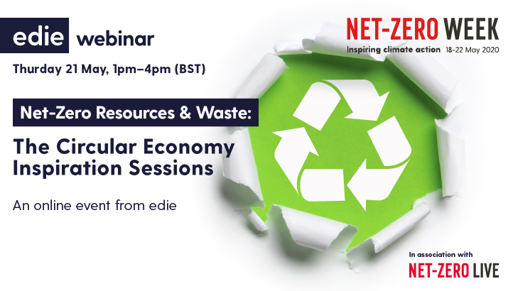 Net-Zero Resources & Waste: The Circular Economy Inspiration Sessions - edie.net