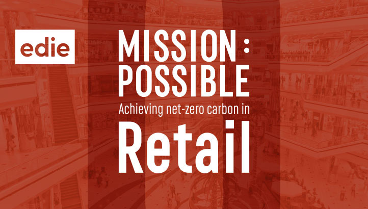 Mission Possible: Achieving a sustainable future for RETAIL - edie.net