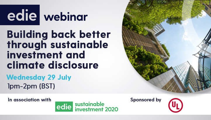 Building back better through sustainable investment and climate disclosure - edie.net