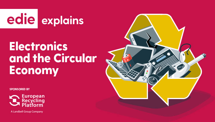 edie explains: Electronics and the circular economy - edie.net