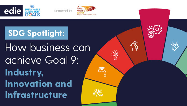 SDG Spotlight: How Businesses Can Achieve Goal 9; Industry, Innovation and Infrastructure - edie.net