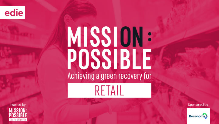 Mission Possible: Achieving a green recovery for retail - edie.net