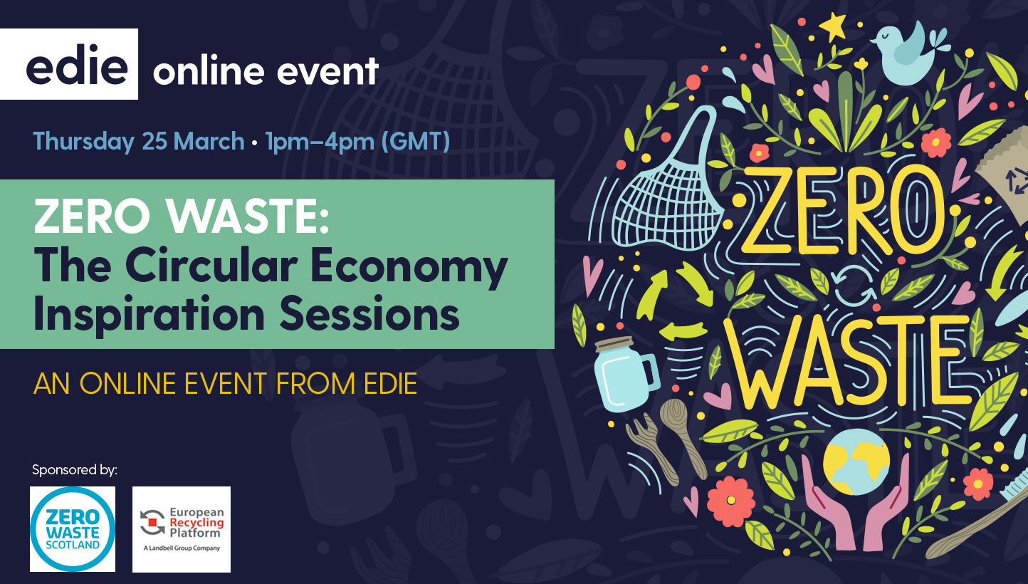 Zero Waste: The Circular Economy Inspiration Sessions - edie.net