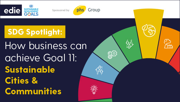 SDG Spotlight: How Businesses Can Achieve Goal 11 – Sustainable Cities & Communities - edie.net