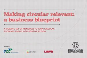 Making circular relevant: a business blueprint - edie.net